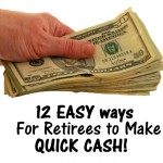 12 Easy Ways for Retirees to Make Quick Cash